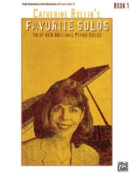 Catherine Rollin's Favorite Solos, Bk 1: 10 of Her Original Piano Solos