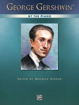George Gershwin at the Piano: Piano Solos