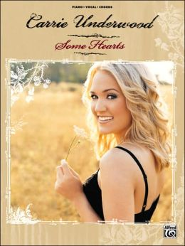 Carrie Underwood -- Some Hearts: Piano/Vocal/Chords