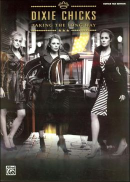 Dixie Chicks -- Taking the Long Way: Authentic Guitar TAB