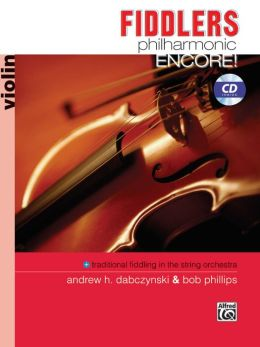Fiddlers Philharmonic Encore!: Violin, Book & CD