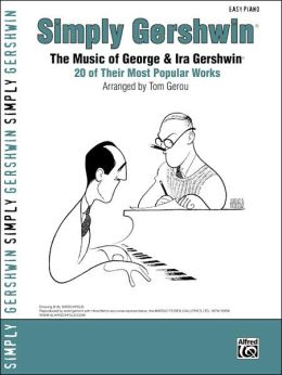 Simply Gershwin: The Music of George & Ira Gershwin -- 20 of Their Most Popular Works