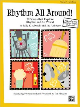 Rhythm All Around: 10 Rhythmic Songs for Singing and Learning, Book & CD