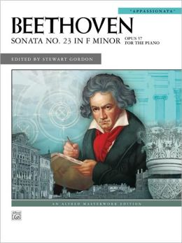 Beethoven: Sonata No. 23 in F Minor (Appassionata), Opus 57 for the Piano (Alfred Masterwork Edition Series)