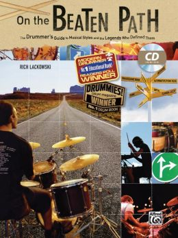 On the Beaten Path: The Drummers Guide to Musical Styles and the Legends Who Defined Them, Book & CD