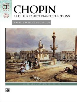 Chopin -- 14 of His Easiest Piano Selections: A Practical Performing Edition, Book & CD