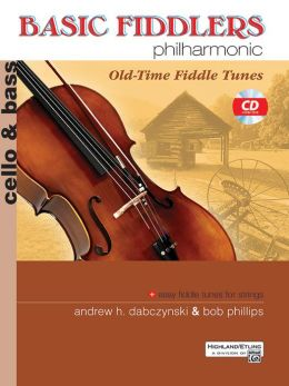 Basic Fiddlers Philharmonic Old-Time Fiddle Tunes: Cello & Bass, Book & CD
