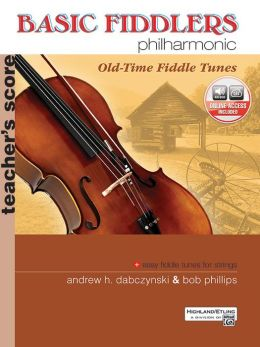 Basic Fiddlers Philharmonic Old-Time Fiddle Tunes: Teacher's Manual, Book & CD