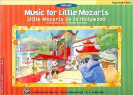 Music for Little Mozarts -- Little Mozarts Go to Hollywood, Bk 1-2: 10 Favorites from TV, Movies and Radio