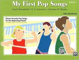 My First Pop Songs, Bk 1: Eleven Favorite Pop Songs for the Beginning Pianist