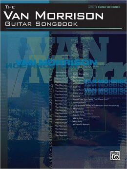 The Van Morrison Guitar Songbook: Authentic Guitar TAB