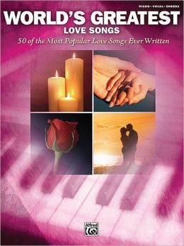 World's Greatest Love Songs: Piano/Vocal/Chords