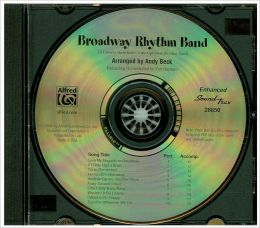 Broadway Rhythm Band: Sing and Play Down the Great White Way! 10 Unison Showtunes with Optional Rhythm Band
