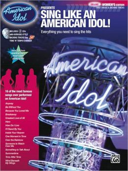 American Idol Presents Sing Like an American Idol! Deluxe Women's Edition: Book & 2 Enhanced CDs