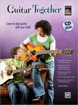 Guitar Together: Learn to Play Guitar with Your Child, Book & CD