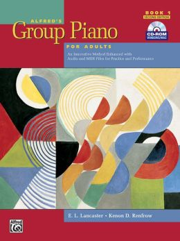 Alfred's Group Piano for Adults Student Book, Bk 1: An Innovative Method Enhanced with Audio and MIDI Files for Practice and Performance, Book & CD-ROM