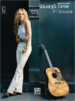 Sheryl Crow -- Detours: Authentic Guitar TAB