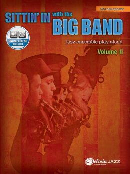 Sittin' In with the Big Band, Vol 2: E-Flat Alto Saxophone, Book & CD