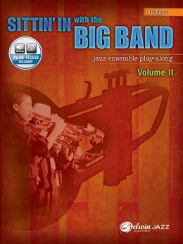 Sittin' In with the Big Band, Vol 2: B-Flat Trumpet, Book & CD