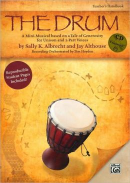 The Drum: A Mini-Musical based on a Tale of Generosity for Unison and 2-Part Voices (Kit), Book & CD