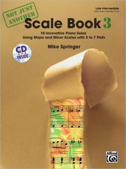 Not Just Another Scale Book, Bk 3: 10 Innovative Piano Solos Using Major and Minor Scales, Book & CD