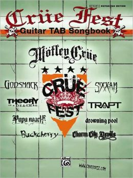 Crue Fest Guitar TAB Songbook: Authentic Guitar TAB