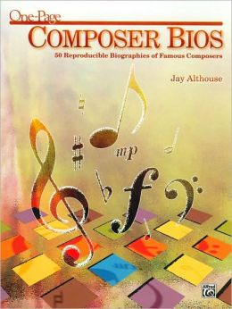 One-Page Composer Bios: 50 Reproducible Biographies of Famous Composers (Teacher's Handbook)