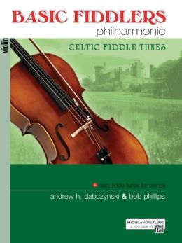 Basic Fiddlers Philharmonic Celtic Fiddle Tunes: Violin