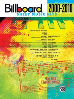 Billboard Sheet Music Hits 2000-2010: Piano/Vocal/Guitar