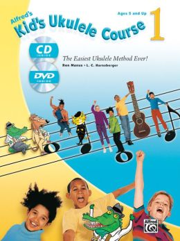 Kid's Ukulele Course 1: The Easiest Ukulele Method Ever!, Book, CD & DVD