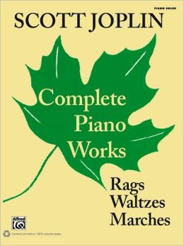 Scott Joplin: Complete Piano Works: Rags, Waltzes, Marches