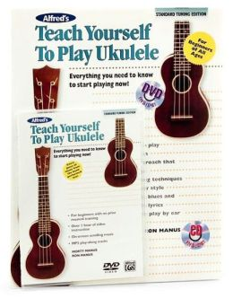 Alfred's Teach Yourself to Play Ukulele: Everything You Need to Know to Start Playing Now! (Standard Tuning Edition)