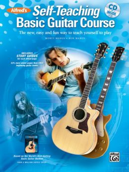Alfred's Self-Teaching Basic Guitar Course: The new, easy and fun way to teach yourself to play, Book & CD