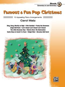 Famous & Fun Pop Christmas, Bk 3
