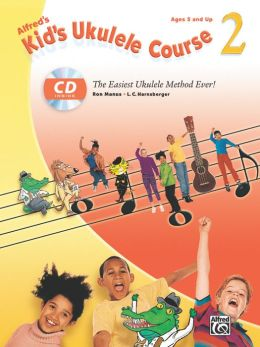 Alfred's Kid's Ukulele Course 2: The Easiest Ukulele Method Ever!, Book & CD