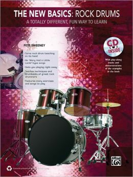 The New Basics -- Rock Drums: A Totally Different, Fun Way to Learn, Book & CD