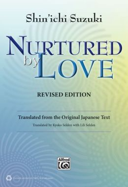 Nurtured by Love: Translated from the Original Japanese Text