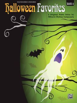 Halloween Favorites, Bk 4: 9 Original Piano Solos by Alfred and Myklas Composers