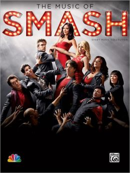 The Music of Smash -- Sheet Music Collection: Piano/Vocal/Chords
