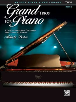 Grand Trios for Piano, Bk 6: 4 Late Intermediate Pieces for One Piano, Six Hands