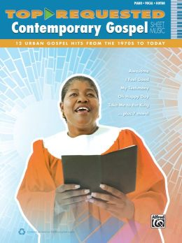 Top-Requested Contemporary Gospel Sheet Music: (Piano/Vocal/Guitar)