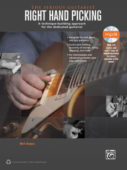 The Serious Guitarist: Right Hand Picking: A Technique-Building Approach for the Dedicated Guitarist, Book & CD