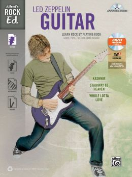 Alfred's Rock Ed. -- Led Zeppelin Guitar: Learn Rock by Playing Rock: Scores, Parts, Tips, and Tracks Included (Easy Guitar TAB), Book & DVD-ROM