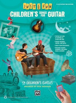 Just for Fun -- Children's Songs for Guitar: 59 Children's Classics