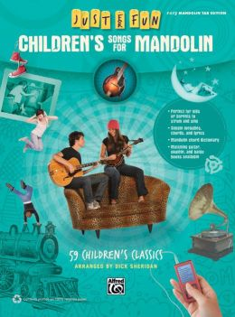 Just for Fun -- Children's Songs for Mandolin: 59 Children's Classics