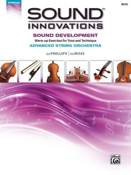 Sound Innovations for String Orchestra -- Sound Development (Advanced): Warm-up Exercises for Tone and Technique for Advanced String Orchestra (Bass)