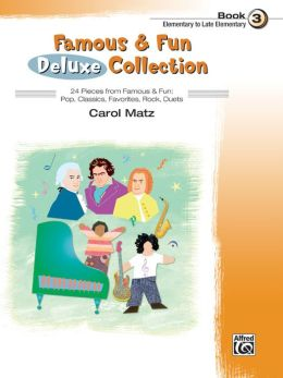 Famous & Fun Deluxe Collection, Bk 3