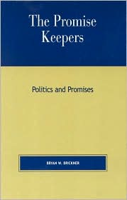 The Promise Keepers: Politics and Promises