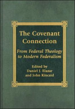 The Covenant Connection: From Federal Theology to Modern Federalism