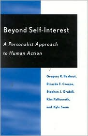 Beyond Self-Interest: A Persobalist Approach to Human Action (Religion, Politics and Society Series)
